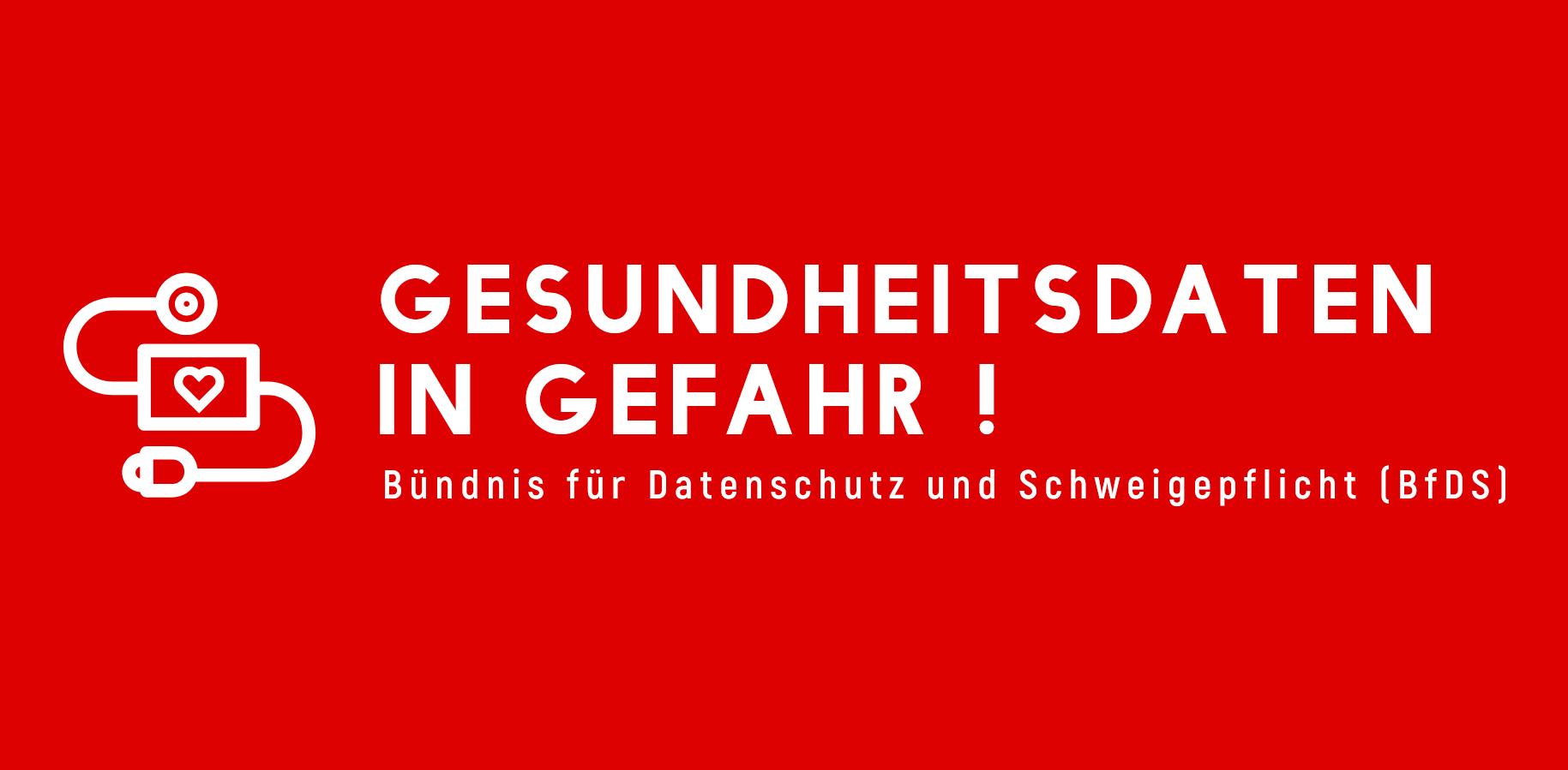 Gesundheitsdaten in Gefahr ! – Bündnis für Datenschutz und Schweigepflicht (BfDS)